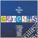 Top Musicians Play Genesis cd musicale di Artisti Vari