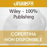 Wiley - 100% Publishing cd musicale di Wiley