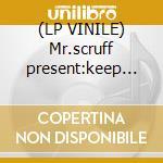 (LP VINILE) Mr.scruff present:keep it solid steel lp vinile di Artisti Vari