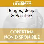BONGOS,BLEEPS & BASSLINES cd musicale di ZERO DB