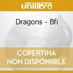 BFI cd musicale di DRAGONS