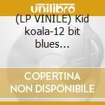 (LP VINILE) Kid koala-12 bit blues dlp+flexidisc lp vinile di Koala Kid