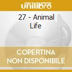 27 - Animal Life cd musicale di Seven Twenty