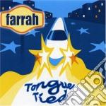 Tongue tied cd musicale di Farrah