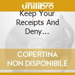KEEP YOUR RECEIPTS AND DENY EVERYTHING cd musicale di HOFMAN