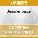 Jennifer paige cd musicale di Jennifer Paige
