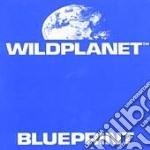 Wild Planet - Blueprint cd musicale di Planet Wild