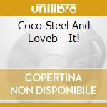 Coco Steel And Loveb - It! cd musicale di Coco steel and loveb