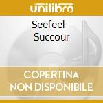Seefeel - Succour cd musicale di SEEFEEL