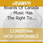 MUSIC HAS THE RIGHT TO CHILDREN cd musicale di BOARDS OF CANADA