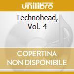 Technohead vol 4 cd musicale di Artisti Vari