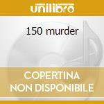 150 murder cd musicale