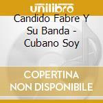 CUBANO SOY cd musicale di Candido Fabre