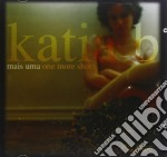 Katia B - Mais Uma One More Shot cd musicale di B Katia
