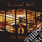 UNIVERSAL HALL cd musicale di WATERBOYS THE