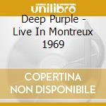 LIVE IN MONTREUX 1969 cd musicale di DEEP PURPLE