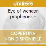 Eye of wendor prophecies - cd musicale di Mandalaband