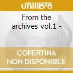From the archives vol.1 - cd musicale di Tommy Bolin