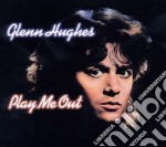 Hughes, Glenn - Play Me Out cd musicale di Glenn Hughes