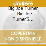 GREATEST HITS cd musicale di Big joe Turner