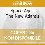 Space age-the new atlantis cd musicale