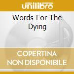 WORDS FOR THE DYING cd musicale di CALE JOHN