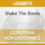 Various - Shake The Bones cd musicale