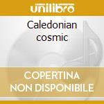 Caledonian cosmic cd musicale