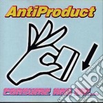 Antiproduct - Consume And Die... The Rest Is All Fun cd musicale di ANTIPRODUCT