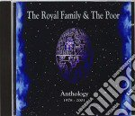 Anthology cd musicale di Royal family & the poor