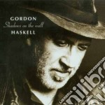 Gordon Haskell - Shadows On The Wall cd musicale di HASKELL GORDON
