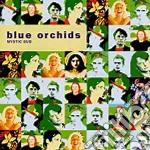 Blue Orchids - Mystic Bud cd musicale di Orchids Blue