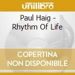 RHYTHM OF LIFE / NEW YOR cd musicale di PAUL HAIG