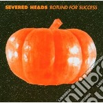 Severed Heads - Rotund For Success cd musicale di Heads Severed