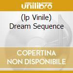 (LP VINILE) DREAM SEQUENCE                            lp vinile di ARAB STRAP