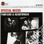 Special Needs - Funfairs And Heartbreak cd musicale di Needs Special