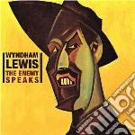 Lewis, Wyndham - Enemy Speaks cd musicale di WYNDHAM LEWIS