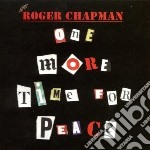 Chapman, Roger - One More Time For Peace cd musicale di Roger Chapman