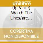 (LP VINILE) WATCH THE LINES/ARE OTHERS                lp vinile di MOTHER AND THE ADDIC