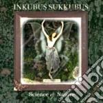 Inkubus Sukkubus - Science & Nature cd musicale di Sukkubus Inkubus