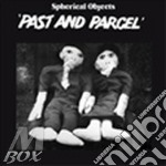Spherical Objects - Past & Parcel/elliptical Optimism cd musicale di Objects Spherical