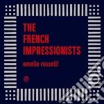 French Impressionist - Amelia Rosselli cd musicale di Impressionist French
