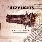 Fuzzy Lights - A Distant Voice cd musicale di FUZZY LIGHTS