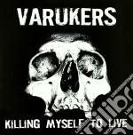 (LP VINILE) KILLING MY SEL TO LIVE                    lp vinile di VARUKERS