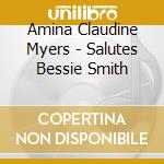 Amina Claudine Myers - Salutes Bessie Smith cd musicale di AMINA CLAUDINE MYERS