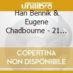 Han Bennik & Eugene Chadbourne - 21 Years Later cd musicale di HAN BENNINK & EUGENE