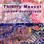 Thierry Maucci - Liaison Acoustique cd musicale di MAUCCI THIERRY