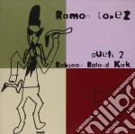 Ramon Lopez - Duets 2 Rahsaan Roland K. cd musicale di LOPEZ RAMON