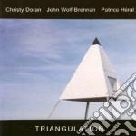 Christy Doran / J.W. Brennan / P. Heral - Triangulation cd musicale di DORAN/BRENNAN/HERAL