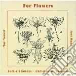 Joelle Leandre & Christophe Marguet - For Flowers cd musicale di LEANDRE/MARGUET